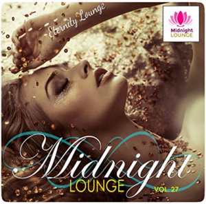 Various Artists - Midnight Lounge, Vol. 27: Eternity Lounge (2017) GB Music