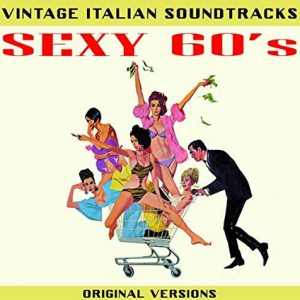 Various Artists - Vintage Italian Soundtracks - Sexy 60's (Original Versions) (2016)  GDM Music