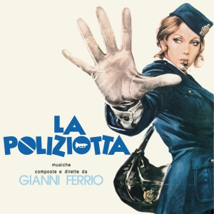 Gianni Ferrio - La Poliziotta OST (2015 Four Flies Reissue)