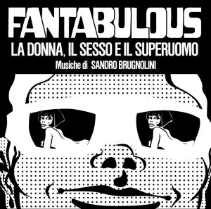 Sandro Brugnolini - Fantabulous OST (2015 Reissue) (1968) Four Flies Records