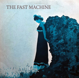 The Fast Machine - The Fast Machine (1972~1973) Picci