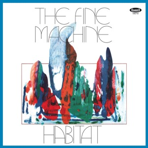 The Fine Machine - Habitat (2016 Reissue) Cinedelic Records (1972)