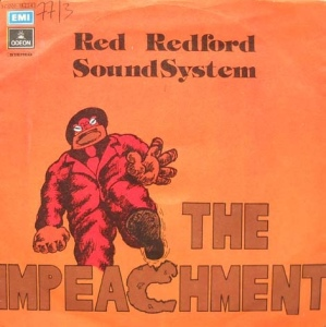 "Red Redford Sound System - ""The Impeachment"" / ""Grape Grapp"" (1977) Odeon"