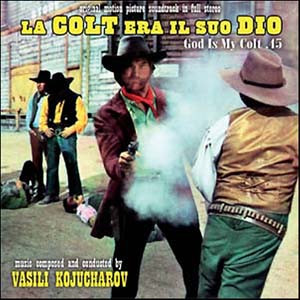 Vasili Kojucharov - La Colt era il suo Dio (God Is My Colt.45) OST (2011 Remaster) GDM