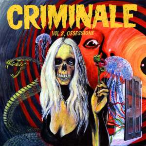 Various Artists - Criminale, Vol. 2 Ossessione (2012) Pinball Music