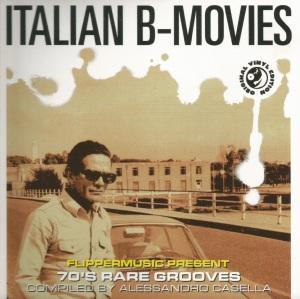Various Artists - Italian B-Movies - 70's Rare Grooves (2008) Primrose Music