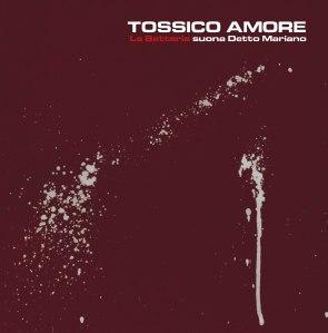 La Batteria - Tossico amore (2016) Penny Records