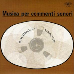 Sandro Brugnolini and Stefano Torossi - Musica per commenti sonoris (2016 Reissue) Schema (1969)
