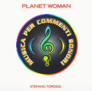 Stefano Torossi - Musica per commenti sonori: Planet Woman (1999) Costanza Records