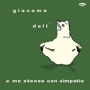 Giacomo Dell'Orso - A me stesso con simpatia (2016 Reissue) Cinedelic Records (1975)