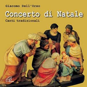 Giacomo Dell'Orso - Concerto di Natale - Canti tradizionali (2016) Paoline